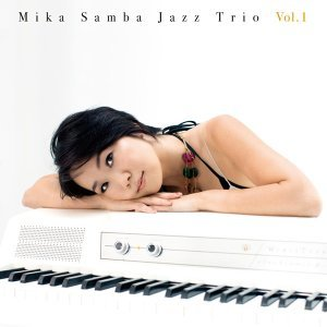 MIKA SAMBA JAZZ TRIO Vol.1