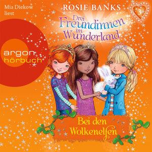 Drei Freundinnen im Wunderland, Folge 3: Bei den Wolkenelfen - Ungekürzte Fassung