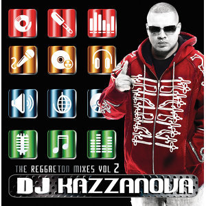 DJ Kazzanova: The Reggaeton Mixes Vol.2