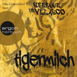 Tigermilch - Ungekürzte Fassung