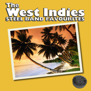The West Indies - 20 Steel Band Favourites