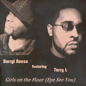 Girls on the Floor (Eye See You) [Darryl Reese feat. Terry L] - Single