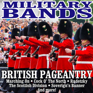 Military Bands - British Pageantry