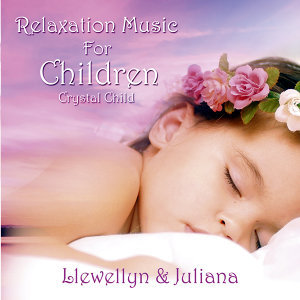 Relaxation Music for Children - Crystal Child