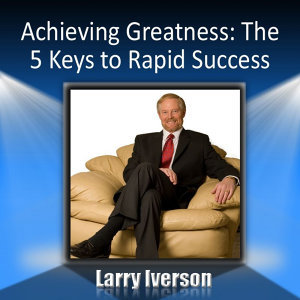 Achieving Greatness: The 5 Keys to Rapid Success