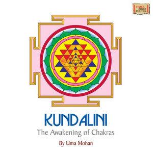 Kundalini the Awakening of Chakras