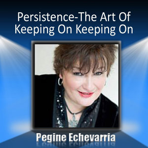 Persistence: The Art of Keeping On Keeping On