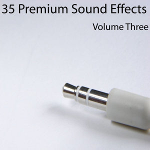 35 Premium Sound Effects Vol. 3