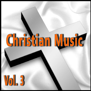 Christian Music, Vol. 3 (Special Edition)