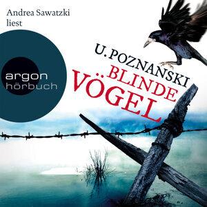 Blinde Vögel - Gekürzte Fassung