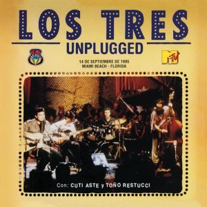 Los Tres MTV Unplugged