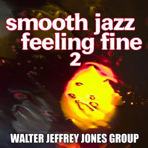 Smooth Jazz Feeling Fine 2