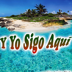 Y Yo Sigo Aquí - Single