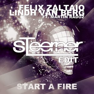 Start A Fire (feat. Martin Radoz) - Steerner Edit