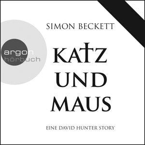 Katz und Maus - Eine David Hunter Story - Ungekürzte Fassung