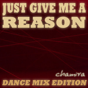 Just Give Me a Reason - Dance Mix Edition