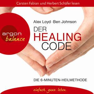 Der Healing Code - Die 6-Minuten-Heilmethode - Gekürzte Fassung