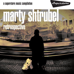 Marty Shtrubel-Retrospective