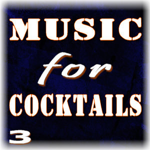 Music for Cocktails, Vol. 3