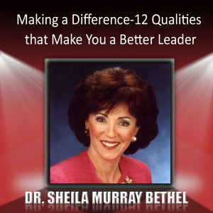 Making a Difference-12 Qualities That Make You a Better Leader