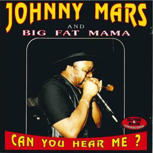 Johnny Mars and Big Fat Mama