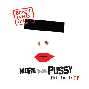 More Than Pussy - The Remix EP - iTunes Exclusive