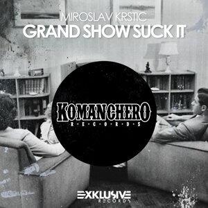 Grand Show Suck It