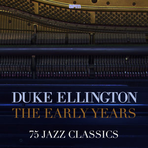 The Early Years - 75 Jazz Classics