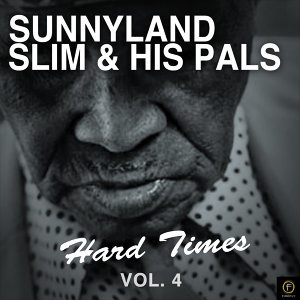 Sunnyland Slim & His Pals, Hard Times Vol. 4