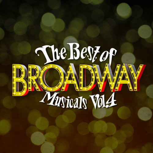 The Best of Broadway Musicals Vol. 4