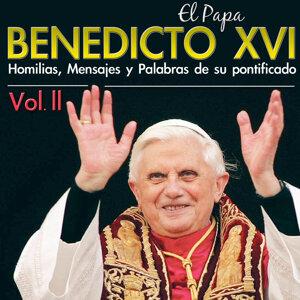 El Papa Benedicto XVI. Homilías, Discursos y Rezos en Español