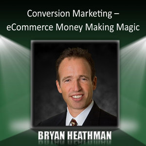Conversion Marketing – Ecommerce Money Making Magic