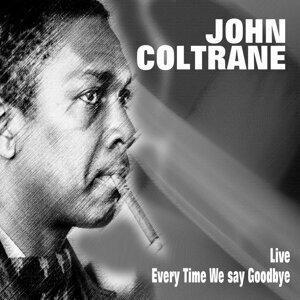 John Coltrane Live - Every Time We Say Goodbye