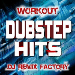 Dubstep Hits Workout - DJ Remix Factory