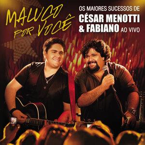 Maluco Por Você - Os Maiores Sucessos De César Menotti & Fabiano