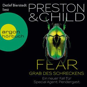 Fear - Grab des Schreckens - Ein Fall für Special Agent Pendergast - Gekürzte Fassung