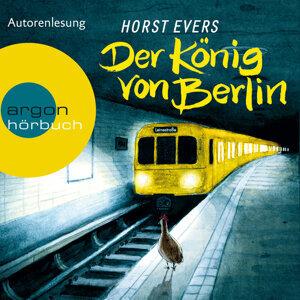 Der König von Berlin - Ungekürzte Fassung