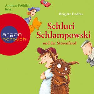 Schluri Schlampowski und der Störenfried - Ungekürzte Fassung