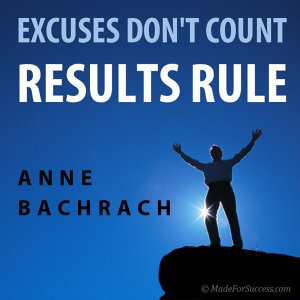 Excuses Don't Count; Results Rule