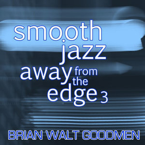 Smooth Jazz: Away from the Edge 3