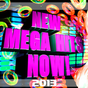New Mega Hits Now! 2013