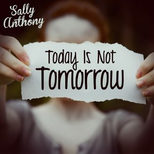 Today Is Not Tomorrow