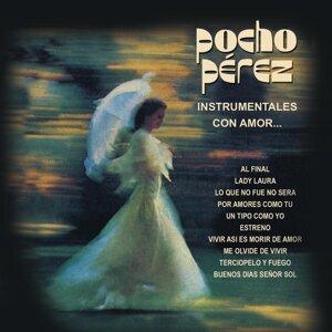 Pocho Pérez Instrumentales Con Amor...