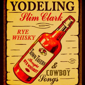 Rye Whiskey & Cowboy Songs