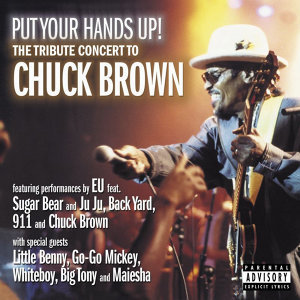 Put Your Hands Up! The Tribute Concert to Chuck Brown (Live)