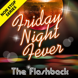 Non Stop Series: Friday Night Fever