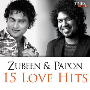 Zubeen & Papon - 15 Love Hits