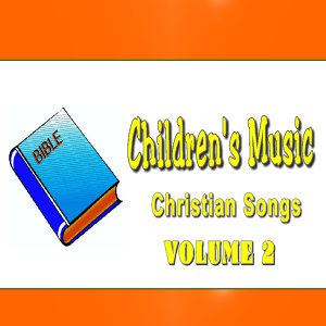Children's Music, Christian Songs, Vol. 2