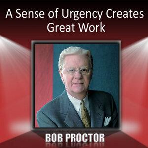 A Sense of Urgency Creates Great Work