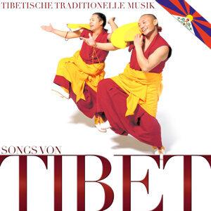 Songs von Tibet. Tibetische traditionelle Musik
